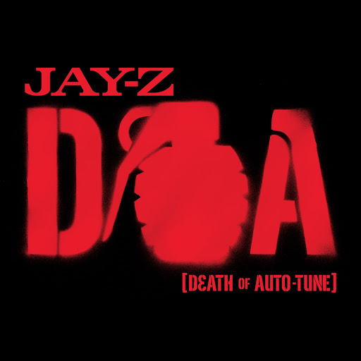 Jay-Z – D.O.A. (Death of Auto-Tune)